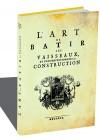 ART DE BATIR DES VAISSEAUX - Allard - 1719