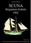 MONOGRAPHIE DE LA SCUNA - Brigantino Goletta -1903