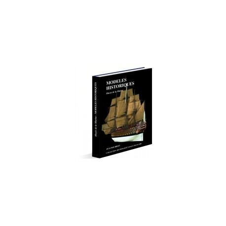 MODELES HISTORIQUES au musée de la marine - TOME 1