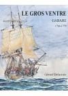 MONOGRAPHIE DU GROS VENTRE - Gabare du Roi - 1766