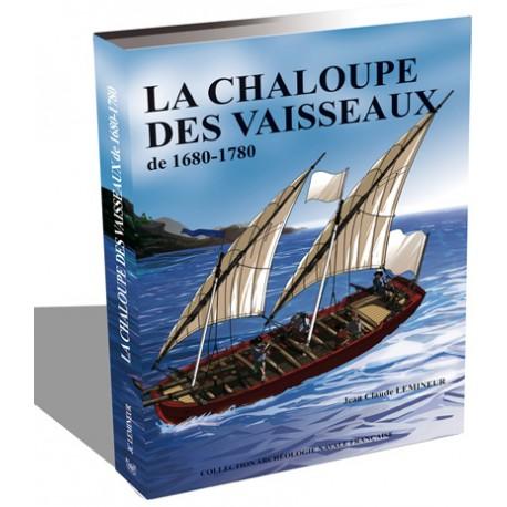 LA CHALOUPE DES VAISSEAUX de 1680-1780